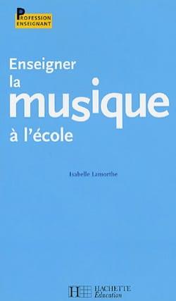Isabelle LAMORTHE - Enseigner la musique à l'école - Livre - di-arezzo.fr