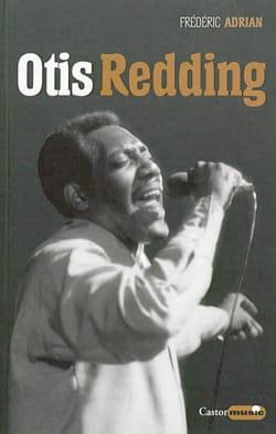 Otis Redding Frédéric ADRIAN Livre Les Oeuvres - laflutedepan