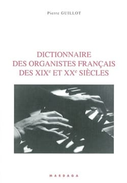 Dictionnaire des organistes français des XIXe et XXe siècles laflutedepan