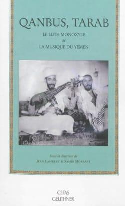 Qanbûs, tarab : le luth monoxyle & la musique du Yémen laflutedepan