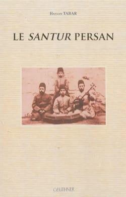 Le santur persan Hassan TABAR Livre Les Instruments - laflutedepan