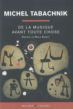 De la musique avant toute chose - Michel TABACHNIK - laflutedepan.com