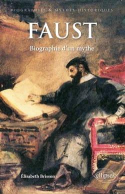 Faust, biographie d'un mythe Élisabeth BRISSON Livre laflutedepan