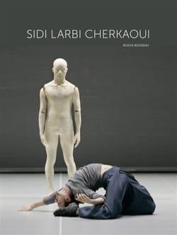 Sidi Larbi Cherkaoui - Rosita BOISSEAU - Livre - laflutedepan.com