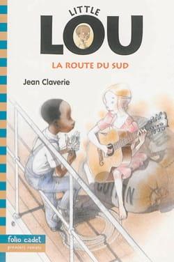 Little Lou : la route du Sud Jean CLAVERIE Livre laflutedepan