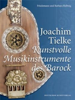 Joachim Tielke : Kunstvolle Musikinstrumente des Barock (Livre en allemand) - laflutedepan.com