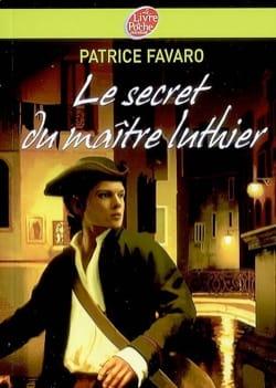Le secret du maître luthier Patrice FAVARO Livre laflutedepan