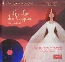 Ilitch Tchaïkovski Piotr - Le Lac des Cygnes - Livre - di-arezzo.fr