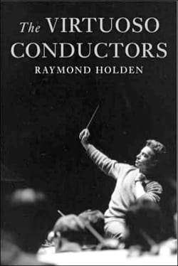 The Virtuoso Conductors - Raymond HOLDEN - Livre - laflutedepan.com