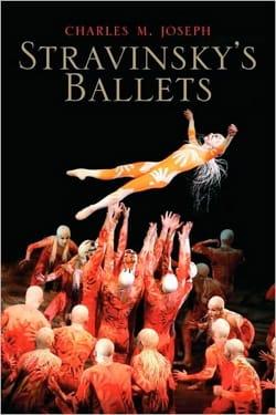 Stravinsky's Ballets - Charles M. JOSEPH - Livre - laflutedepan.com