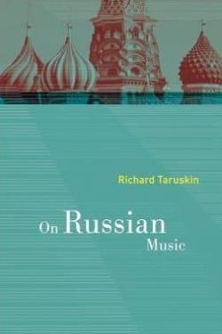 On Russian Music Richard TARUSKIN Livre Les Pays - laflutedepan