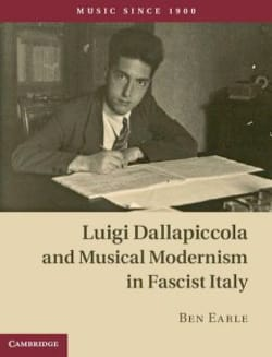 Luigi Dallapiccola and Musical Modernism in Fascist Italy - laflutedepan.com