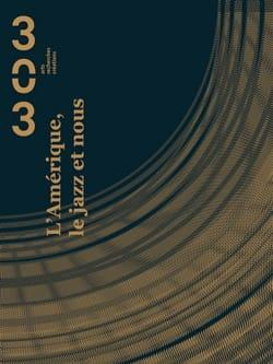 L'Amérique, le jazz et nous - 303 Revue - Livre - laflutedepan.com