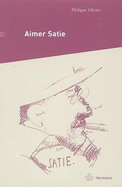 Aimer Satie : portraits, témoignages et analyses contemporaines du compositeur laflutedepan