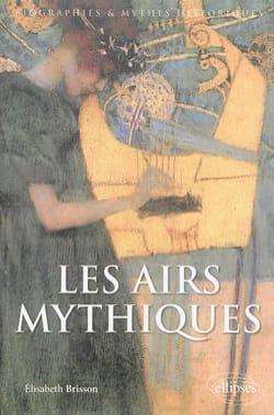 Les airs mythiques - Élisabeth BRISSON - Livre - laflutedepan.com