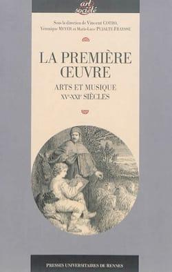 Vincent dir. COTRO - La première oeuvre : arts et musique (XVe-XXIe siècles) - Livre - di-arezzo.fr