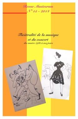 Revue - Musicorum, n° 15 (2014) : Théâtralité de la musique et du concert - Livre - di-arezzo.fr