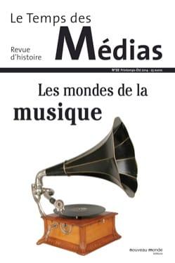 Le temps des médias, n° 22 (Printemps - été 2014) : Les mondes de la musique - laflutedepan.com