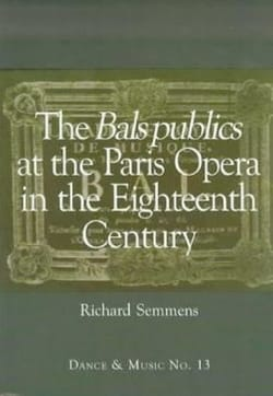 The Bals Publics at the Paris Opera in the Eighteenth Century (Livre en anglais) laflutedepan
