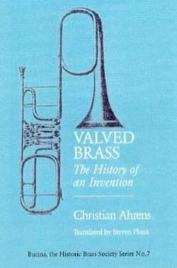 Valved Brass: The History of an Invention (Livre en anglais) laflutedepan