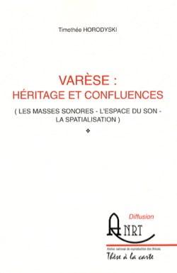 Varèse : héritage et confluences Timothée HORODYSKI Livre laflutedepan