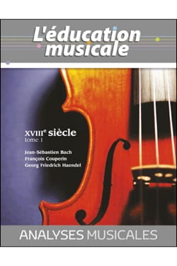 L'éducation musicale : Analyses musicales - XVIIIe siècle, tome 1 laflutedepan