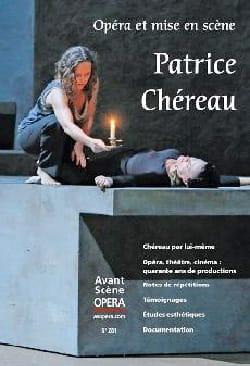 Avant-scène opéra (L'), n° 281 : Opéra et mise en scène - Patrice Chéreau - laflutedepan.com