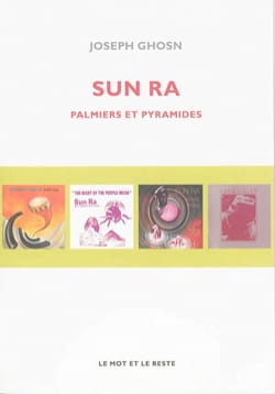 Sun Ra : palmiers et pyramides - Joseph GHOSN - laflutedepan.com
