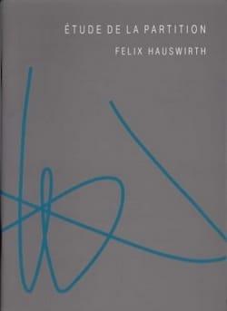 Felix HAUSWIRTH - Étude de la partition à l'usage des chefs d'orchestre à vent - Livre - di-arezzo.fr