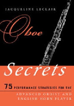 Oboe Secrets: 75 Performance Strategies for the Advanced Oboist and English Horn - laflutedepan.com