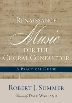 Renaissance Music for the Choral Conductor: A Practical Guide laflutedepan