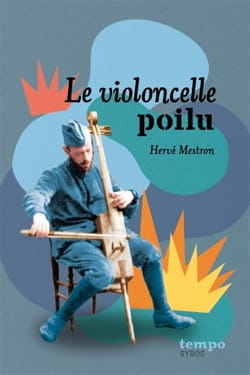 Hervé MESTRON - The hairy cello: and other stories of 14-18 - Book - di-arezzo.com