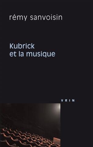 Kubrick et la musique Rémy SANVOISIN Livre Les Arts - laflutedepan