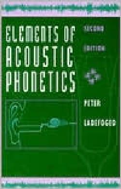 Elements of acoustic phonetics (livre en anglais) laflutedepan