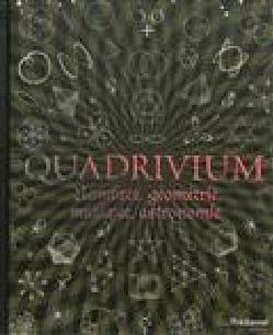 Quadrivium : nombres, géométrie, musique, astronomie laflutedepan