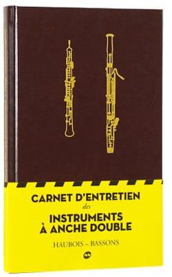 d'entretien Carnet - CARNET D'ENTRETIEN DES INSTRUMENTS À ANCHE DOUBLE - Partition - di-arezzo.fr