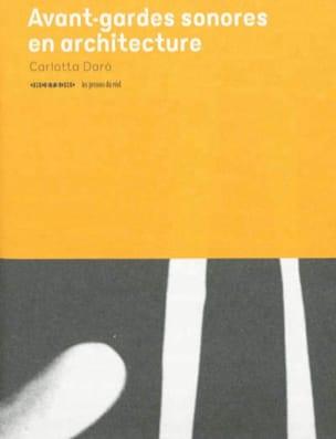 Avant-gardes sonores en architecture Carlotta DARO Livre laflutedepan