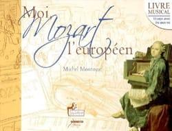 Moi, Mozart l'Européen - Michel MONTOYAT - Livre - laflutedepan.com