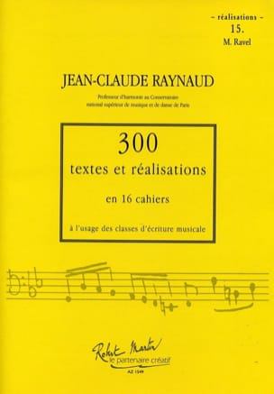 Jean-Claude RAYNAUD - 300 texts and realizations: notebook 15 (realizations) Maurice Ravel - Book - di-arezzo.co.uk