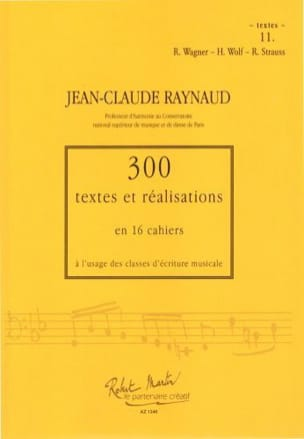 Jean-Claude RAYNAUD - 300 Textes et Realisations Cahier 11 (Textes): R.Wagner, H.Wolf, R.Strauss - Livre - di-arezzo.fr