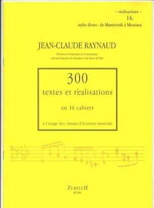 Jean-Claude RAYNAUD - 300 Textes et réalisations cahier 16 (réalisations): styles divers de Monteverdi - Livre - di-arezzo.fr