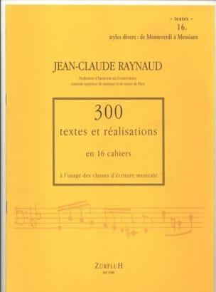 Jean-Claude RAYNAUD - 300 Textes et Realisations Cahier 16 (Textes):styles divers de Monteverdi à Mess - Livre - di-arezzo.fr