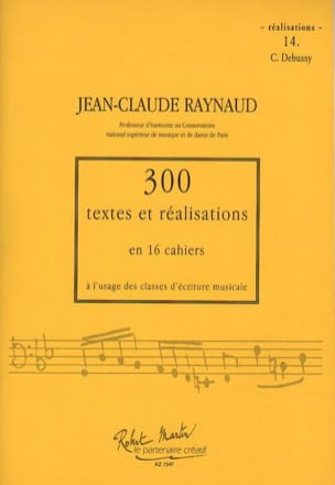 Jean-Claude RAYNAUD - 300 Textes et Realisations Cahier 14 (Realisations): C.Debussy - Livre - di-arezzo.fr