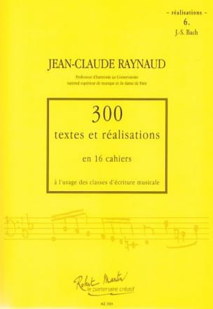 Jean-Claude RAYNAUD - 300 Texts and Realizations Book 6 (Achievements): JS Bach - Book - di-arezzo.com