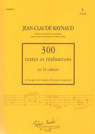 RAYNAUD Jean-Claude - 300 Textes et Realisations Cahier 5 (Textes): 18 chorals - Livre - di-arezzo.fr