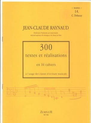 Jean-Claude RAYNAUD - 300 Texts and Realizations Book 14 (Texts): C.Debussy - Book - di-arezzo.com