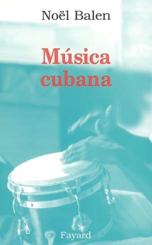Musica Cubana Noël BALEN Livre Les Pays - laflutedepan