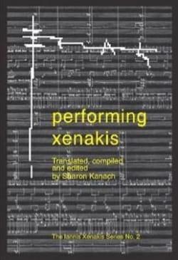 Performing Xenakis - Sharon ed. KANACH - Livre - laflutedepan.com