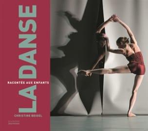 La danse : racontée aux enfants - Christine BEIGEL - laflutedepan.com
