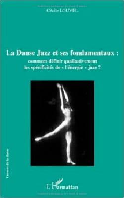 La danse jazz et ses fondamentaux - Cécile LOUVEL - laflutedepan.com